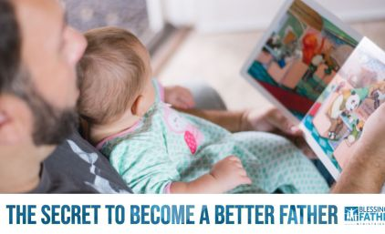 The Secret To Become A Better Father