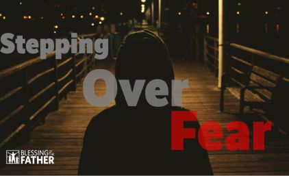 Stepping Over Fear