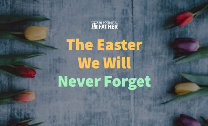 The Easter We Will Never Forget